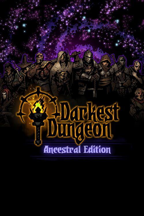 Darkest Dungeon: Ancestral Edition (2018)