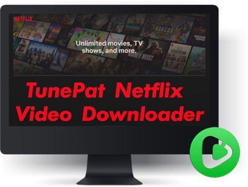 TunePat Netflix Video Downloader 1.2.3